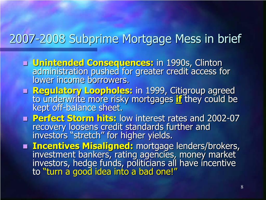 2007-2008 Subprime Mortgage Mess in brief