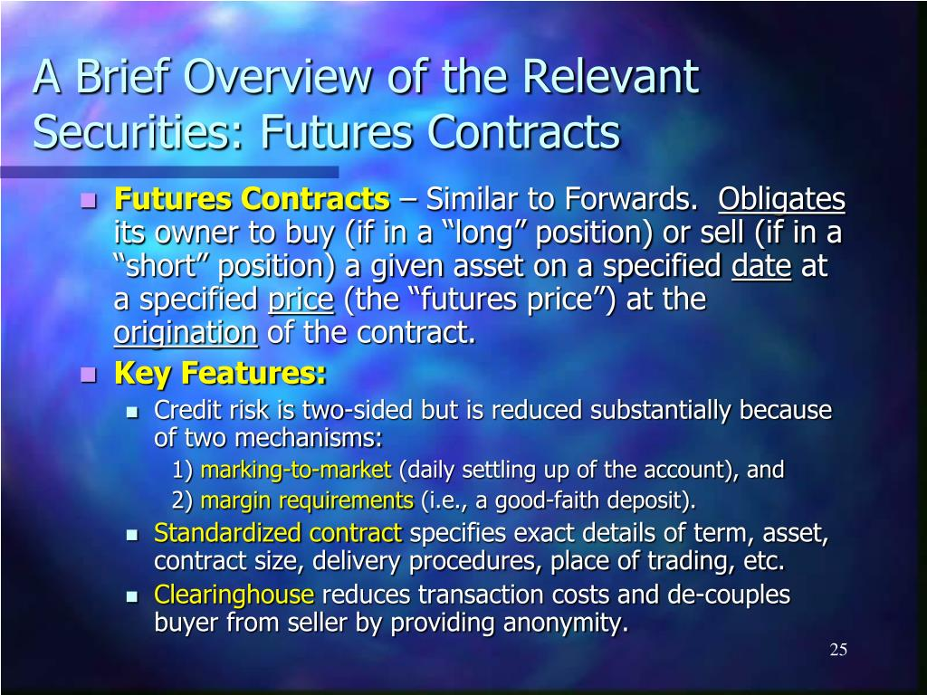 A Brief Overview of the Relevant Securities: Futures Contracts