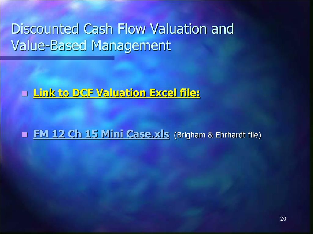 Discounted Cash Flow Valuation and Value-Based Management