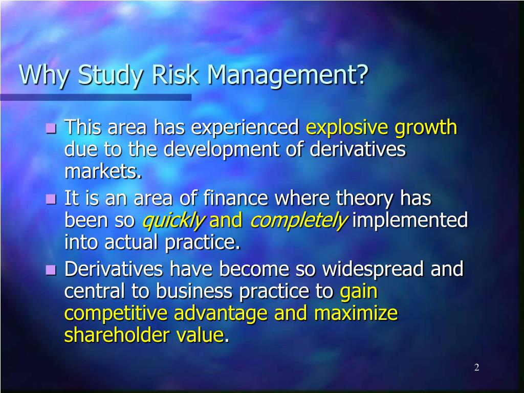 Why Study Risk Management?