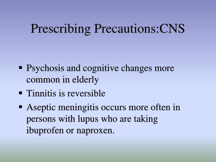 Prescribing Precautions:CNS