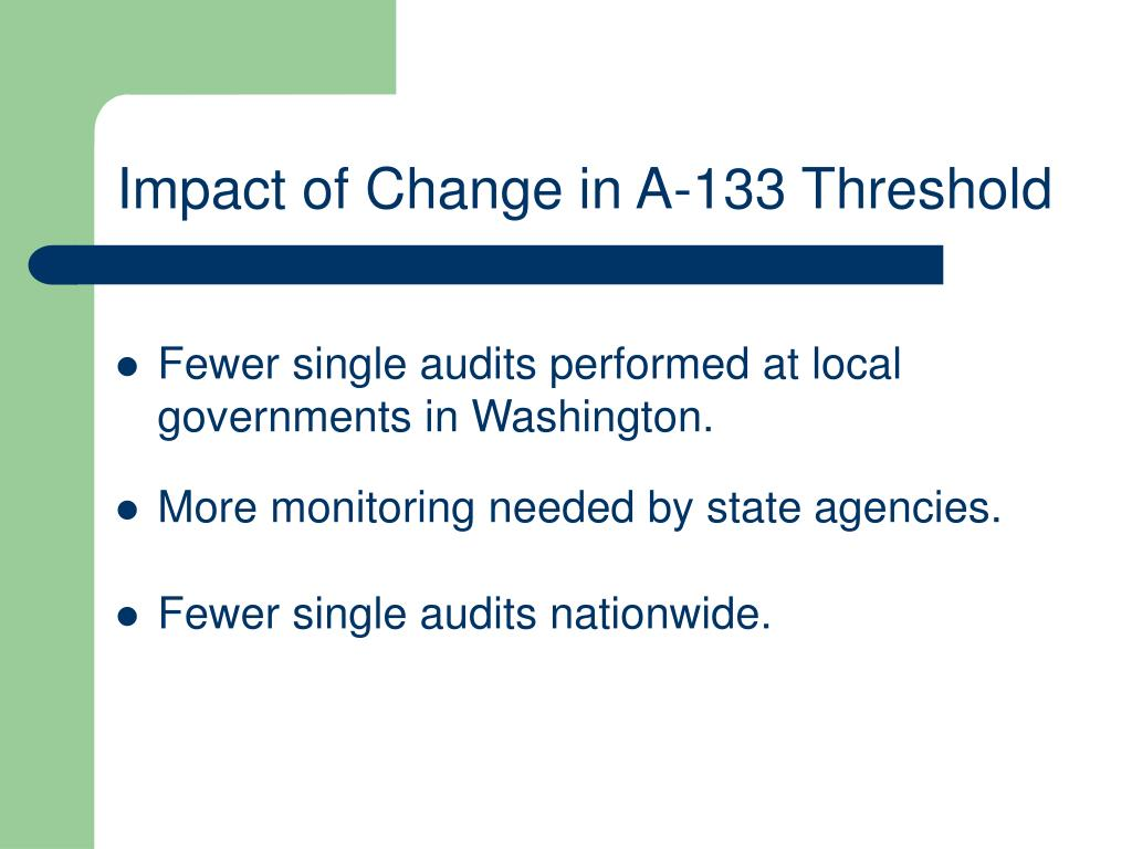 Impact of Change in A-133 Threshold