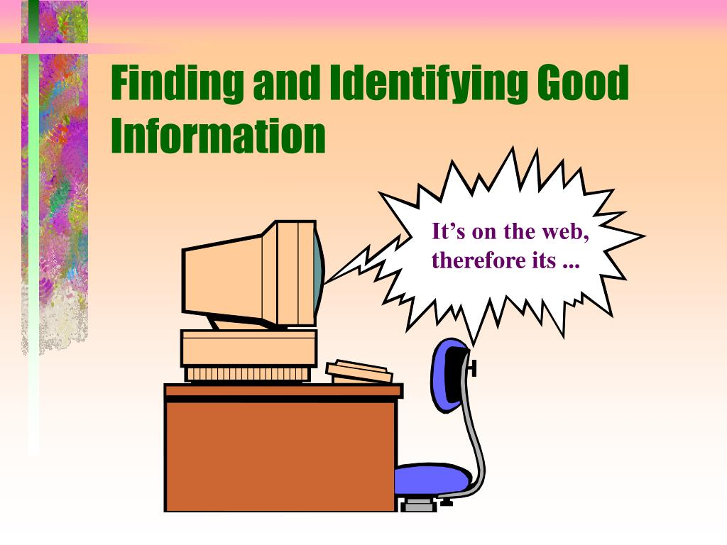 Finding and Identifying Good Information