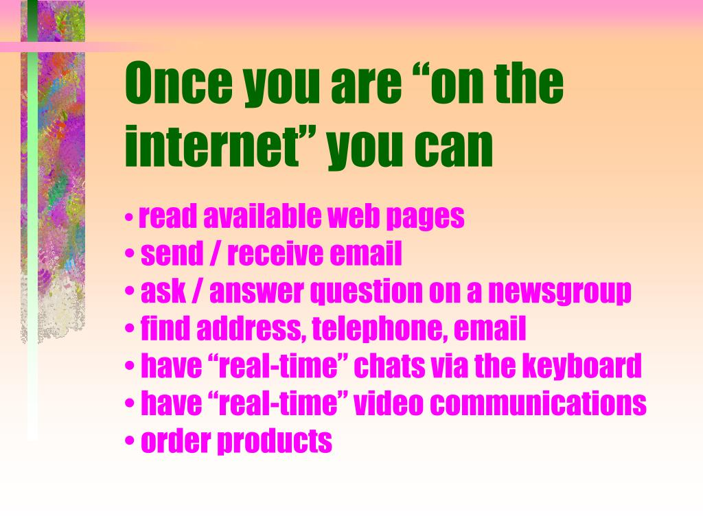 """Once you are """"on the internet"""" you can"""