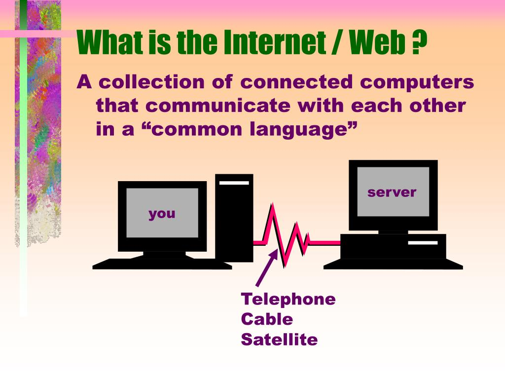 What is the Internet / Web ?