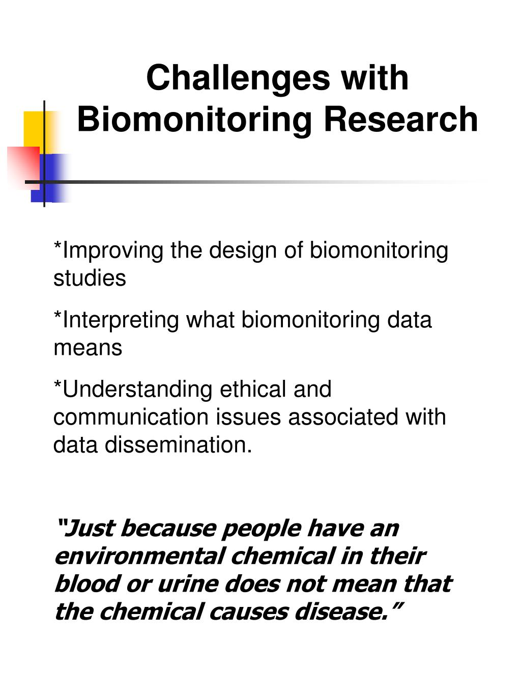 Challenges with Biomonitoring Research