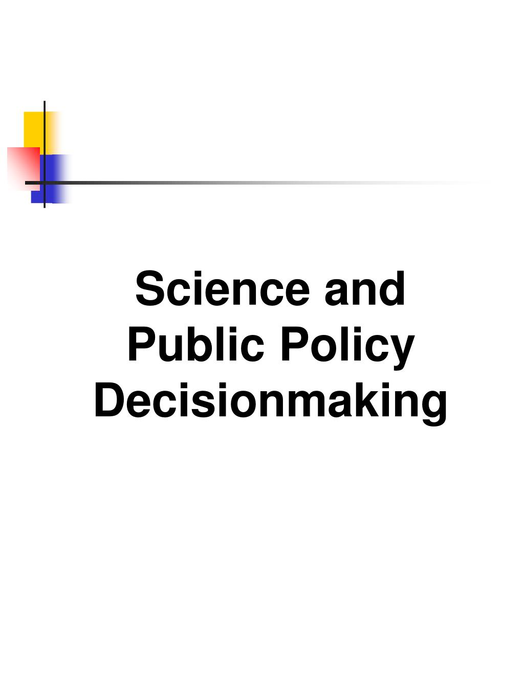 Science and Public Policy Decisionmaking