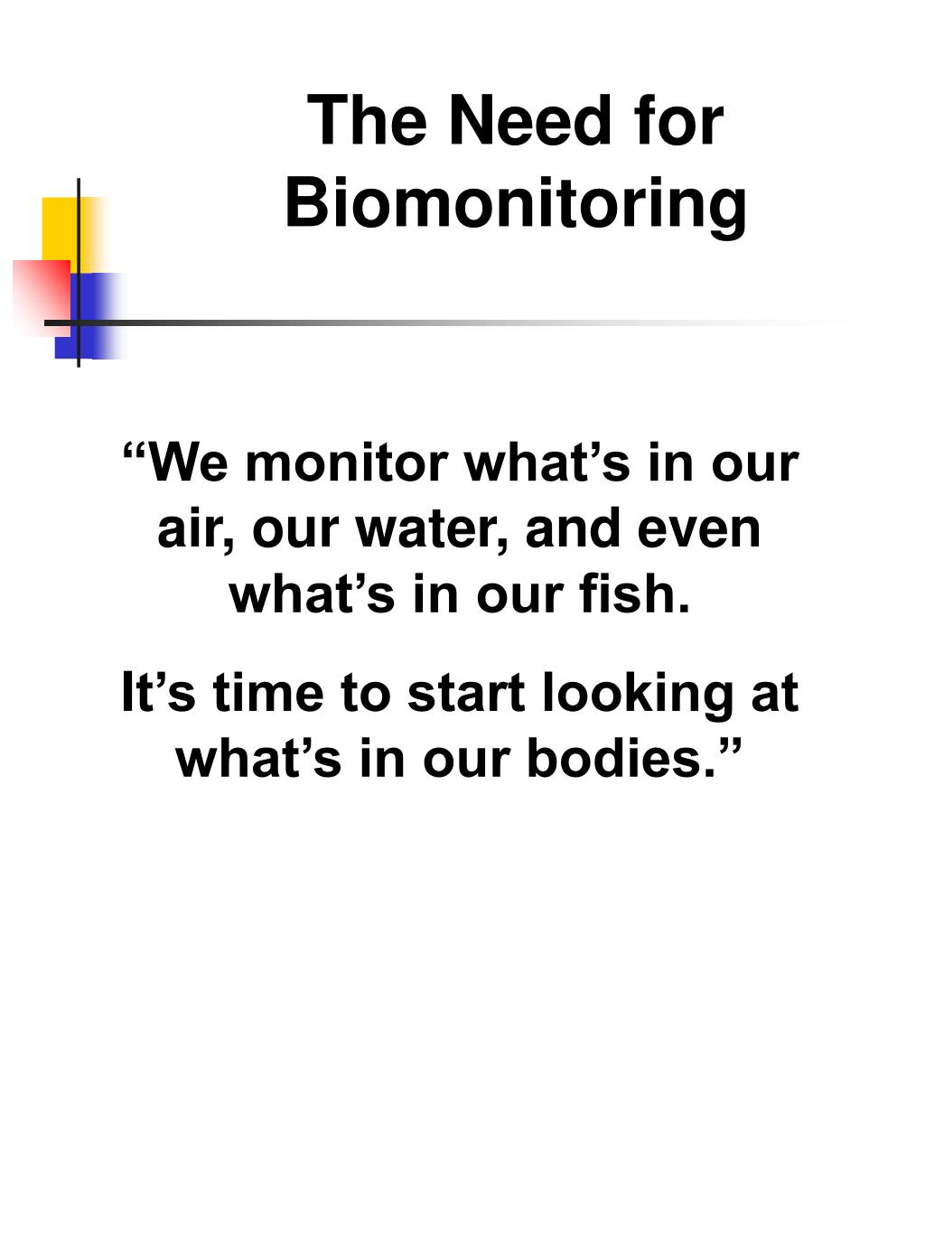 The Need for Biomonitoring
