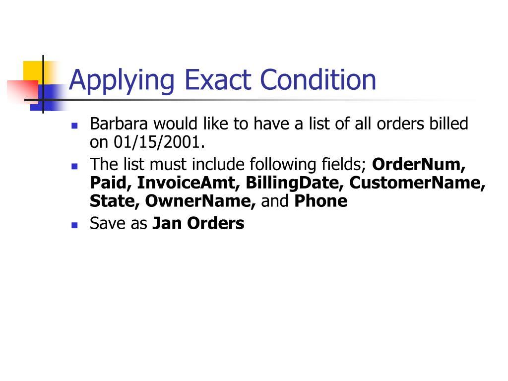 Applying Exact Condition