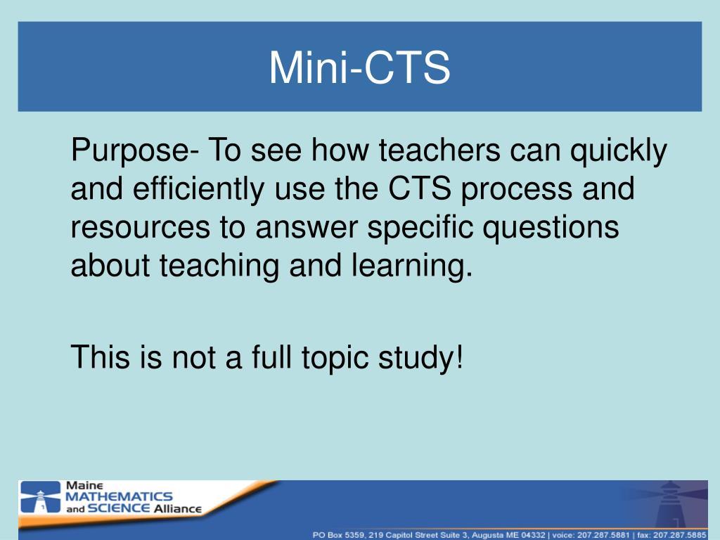 Mini-CTS