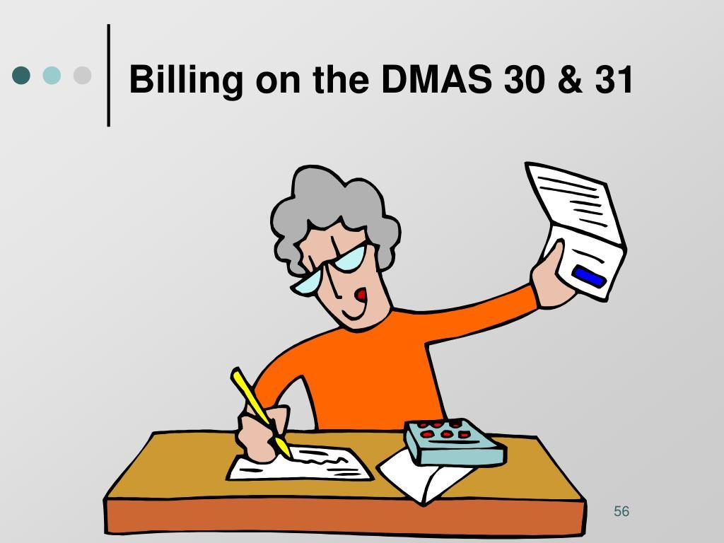 Billing on the DMAS 30 & 31