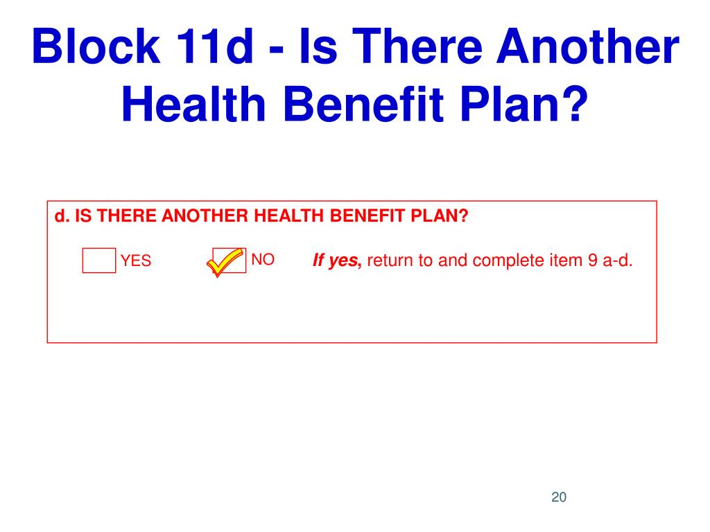Block 11d - Is There Another Health Benefit Plan?