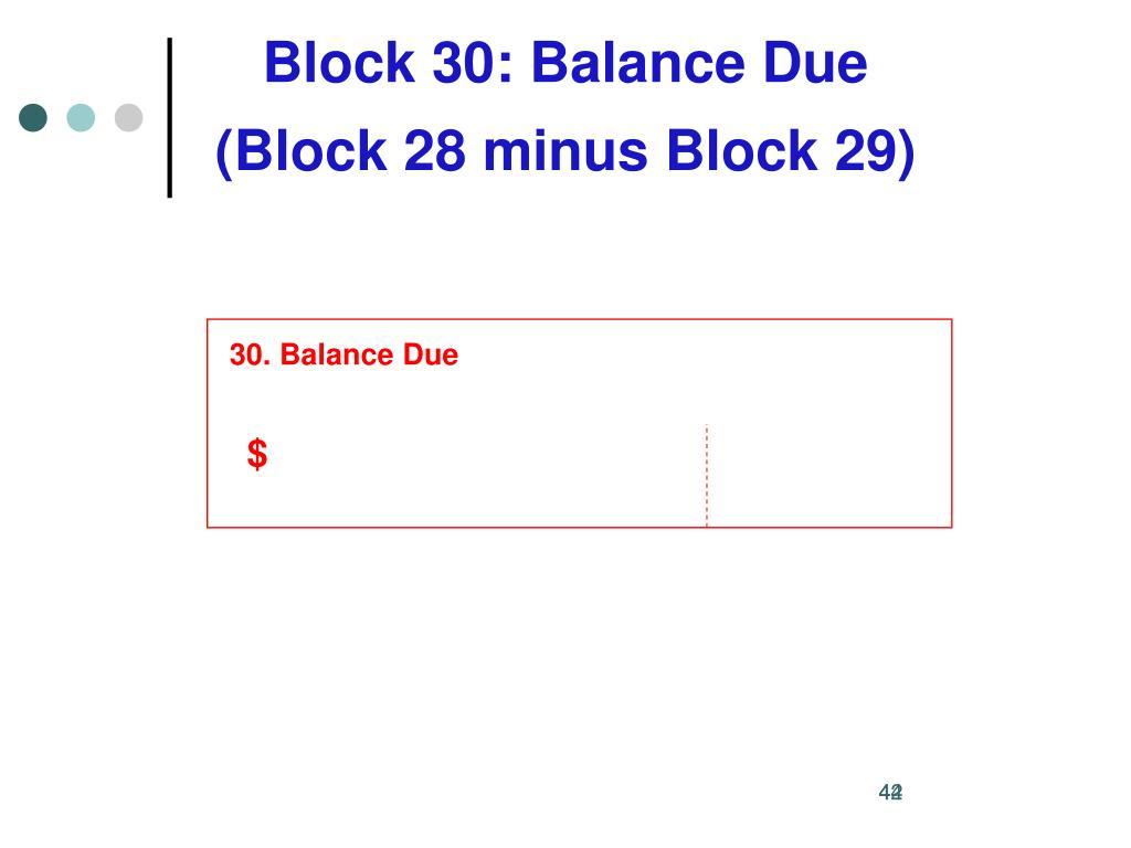 Block 30: Balance Due