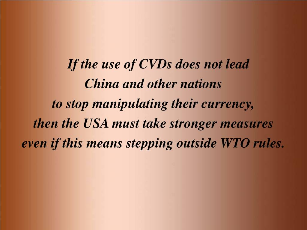 If the use of CVDs does not lead