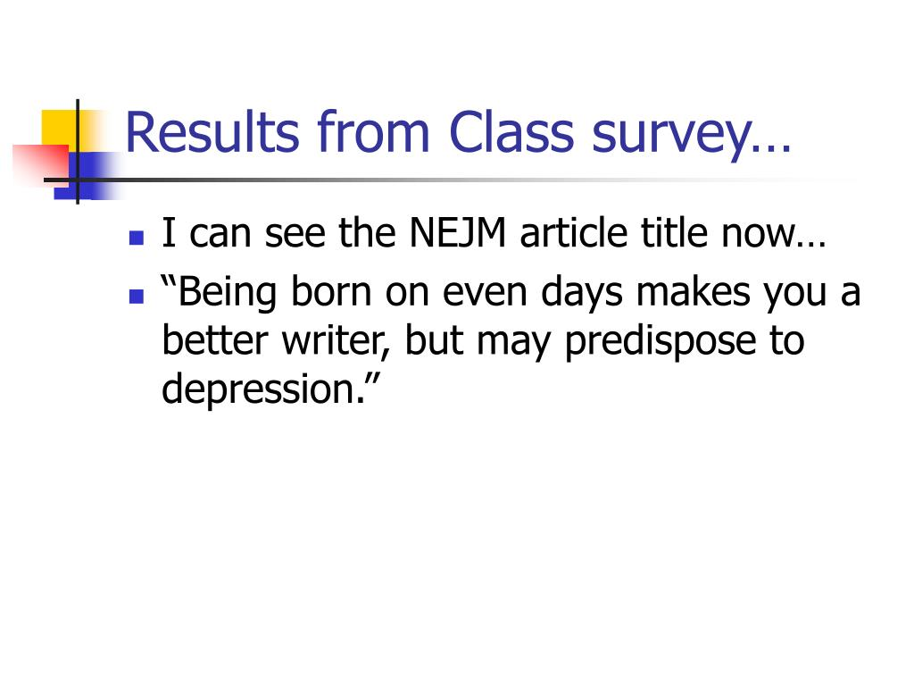 Results from Class survey…