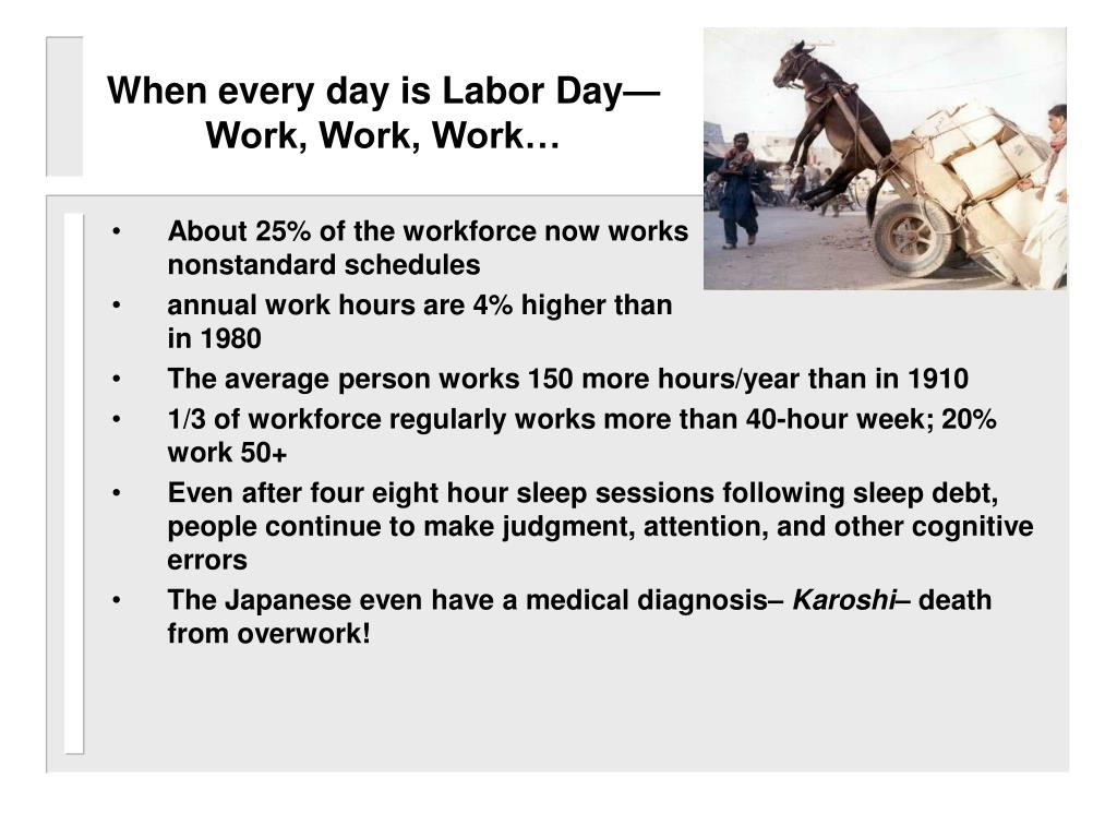 When every day is Labor Day—