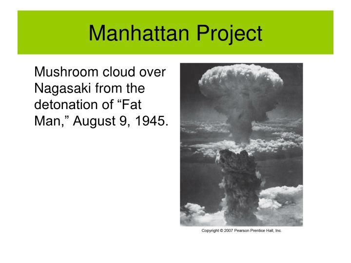 "Mushroom cloud over Nagasaki from the detonation of ""Fat Man,"" August 9, 1945."