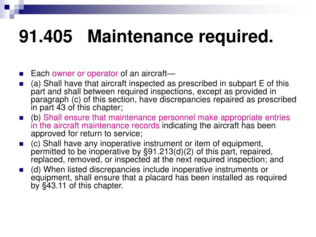 91.405   Maintenance required.