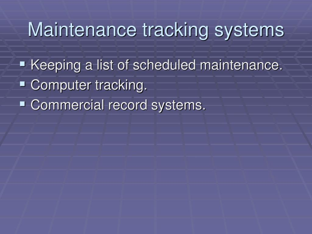 Maintenance tracking systems