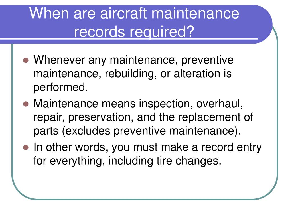 When are aircraft maintenance records required?