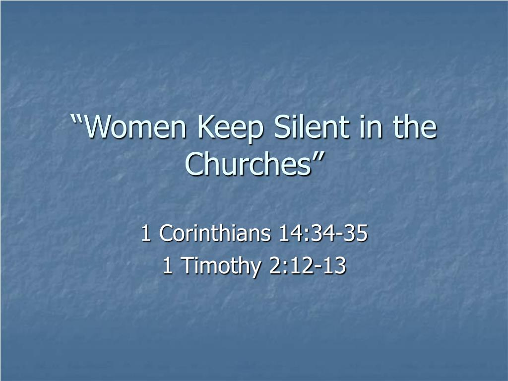 """Women Keep Silent in the Churches"""