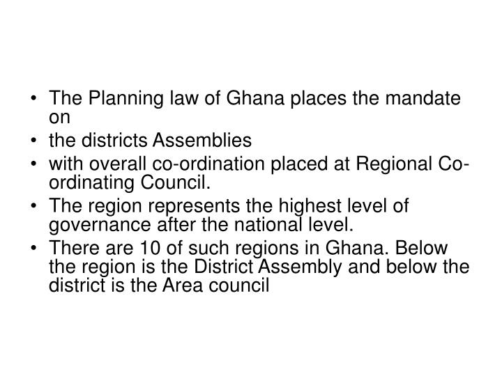The Planning law of Ghana places the mandate on
