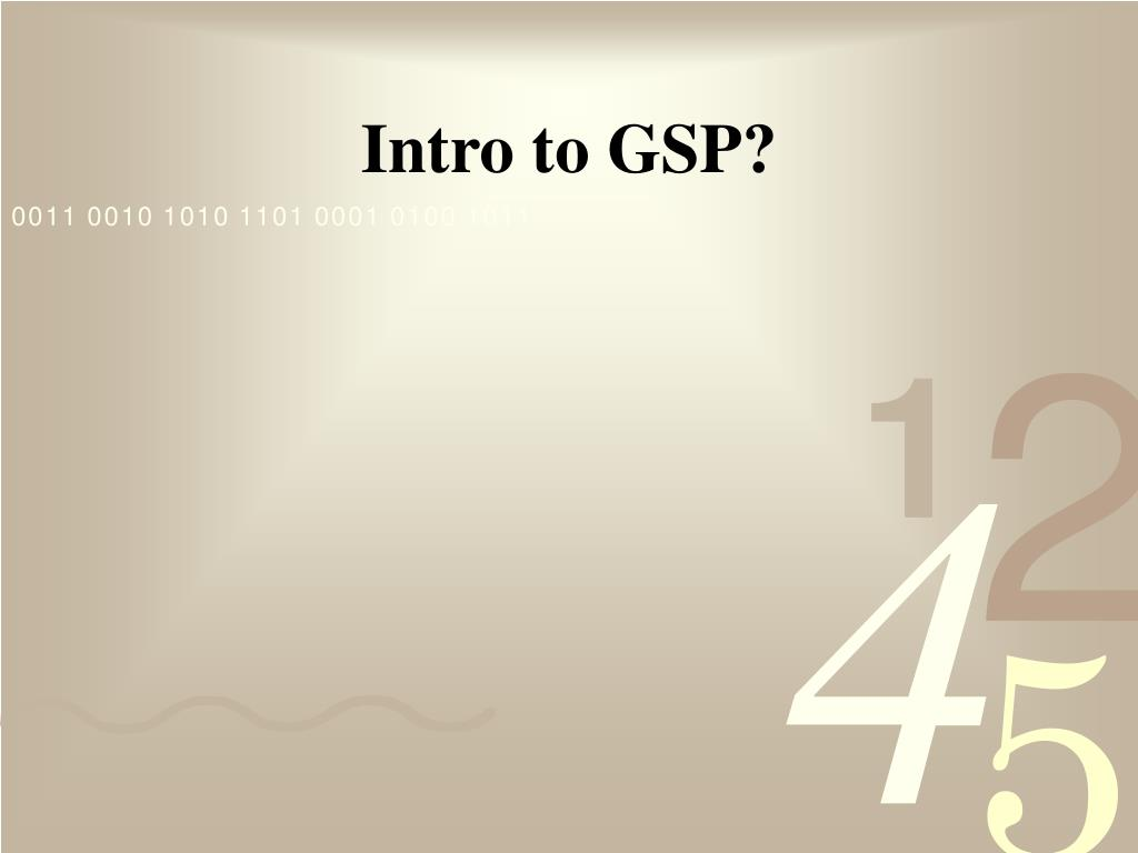 Intro to GSP?