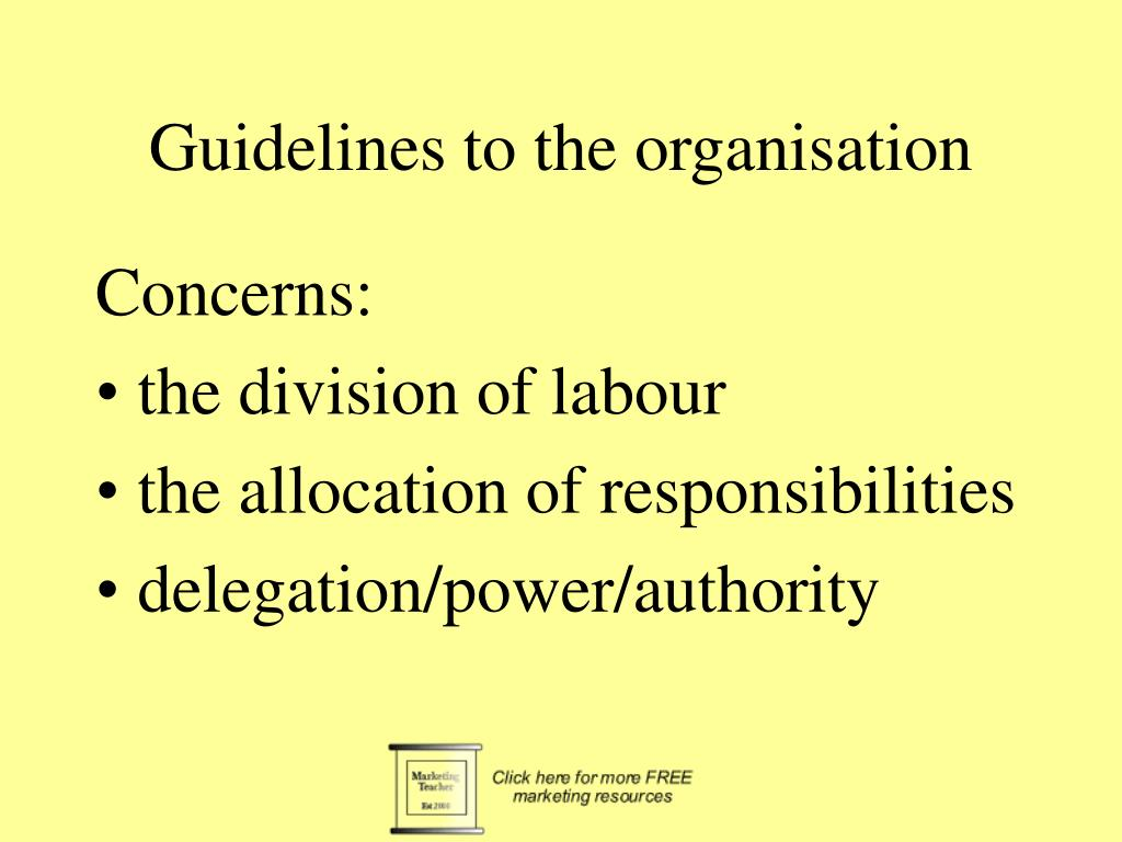 Guidelines to the organisation