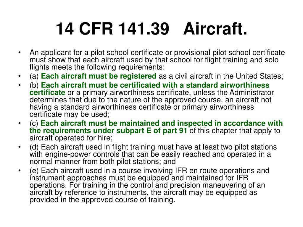 14 CFR 141.39Aircraft.