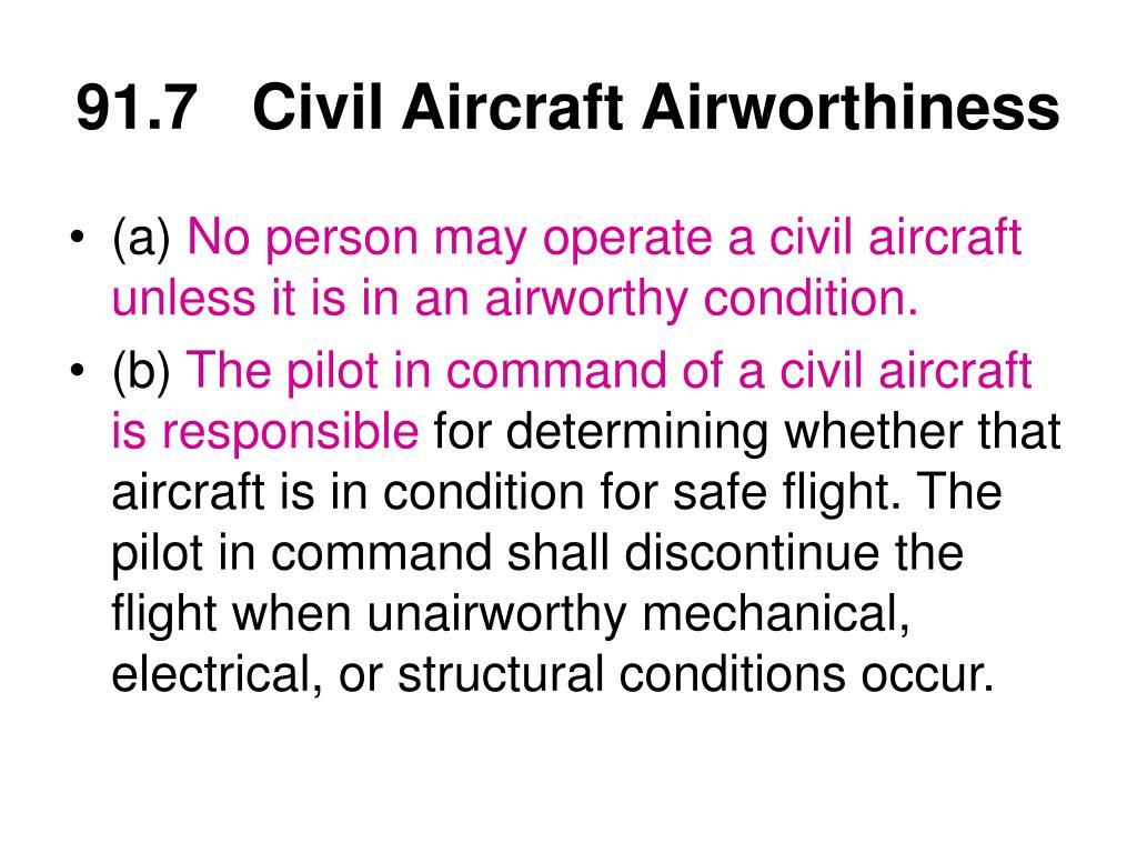 91.7Civil Aircraft Airworthiness