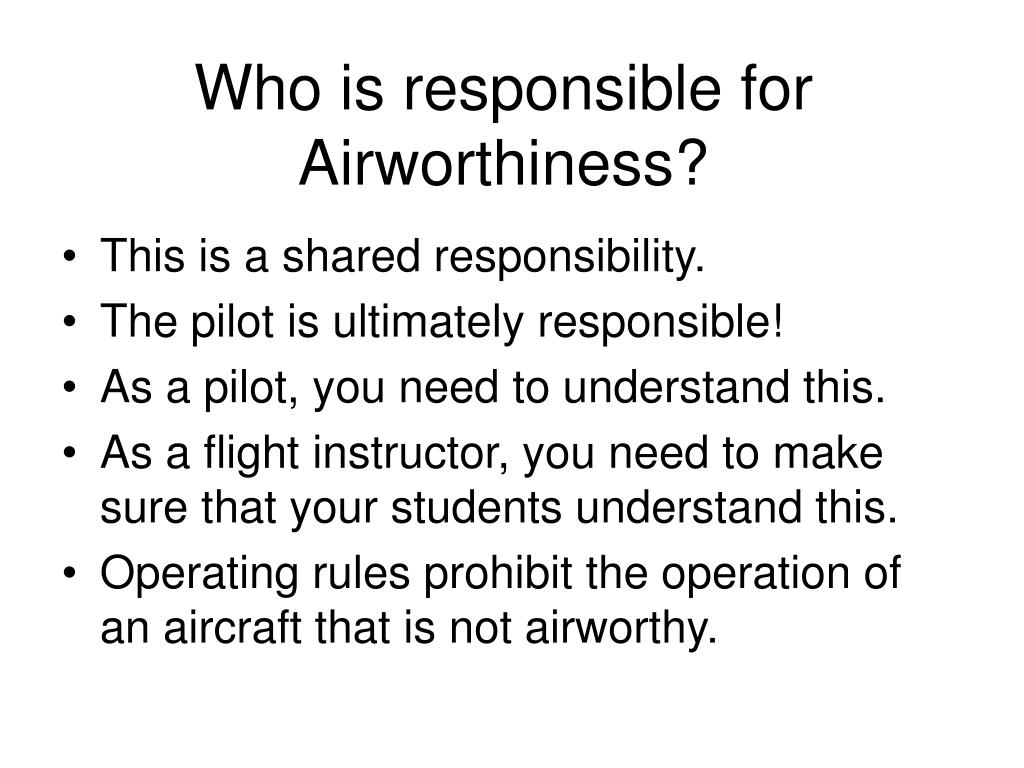 Who is responsible for  Airworthiness?