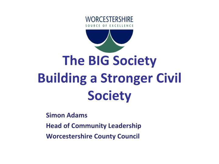 The big society building a stronger civil society l.jpg