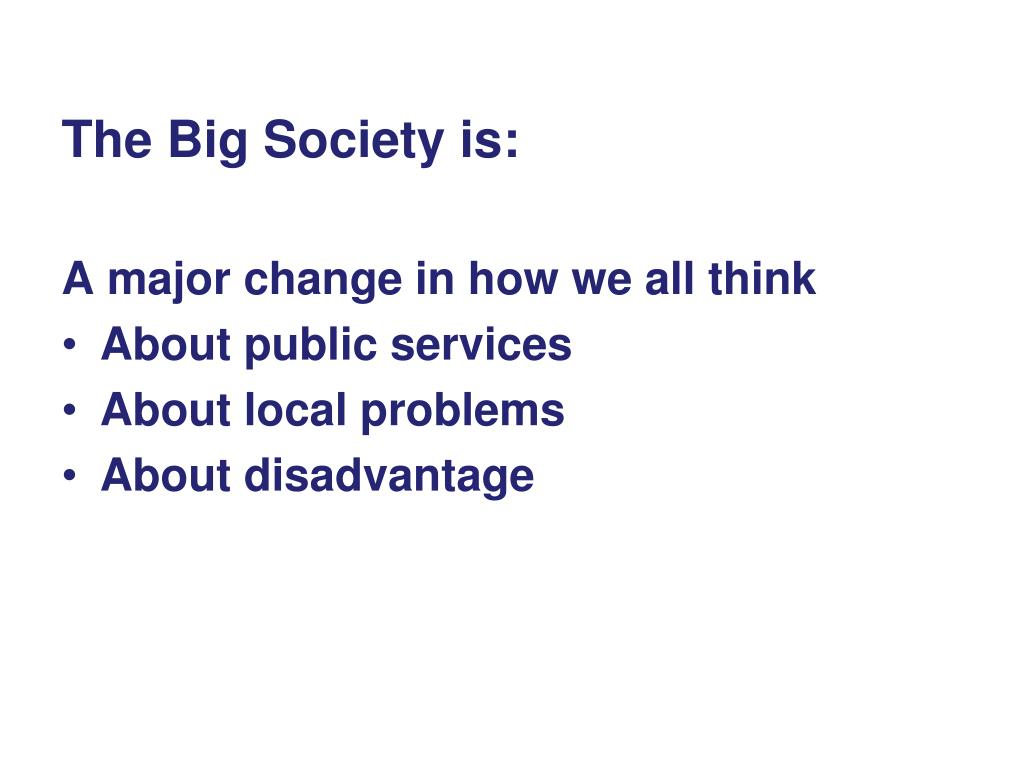 The Big Society is: