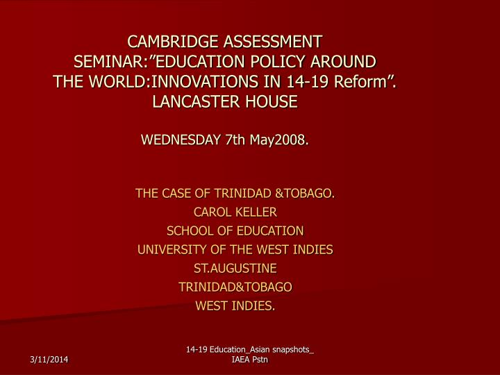 "CAMBRIDGE ASSESSMENT SEMINAR:""EDUCATION POLICY AROUND"