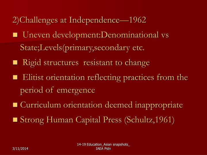 2)Challenges at Independence—1962