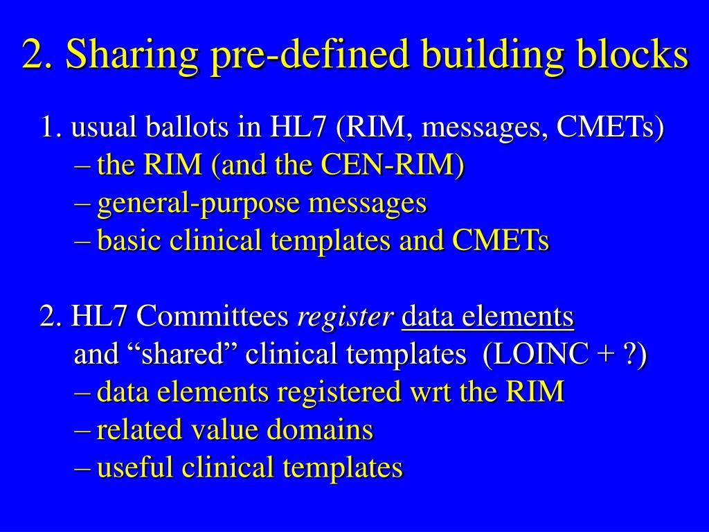 2. Sharing pre-defined building blocks