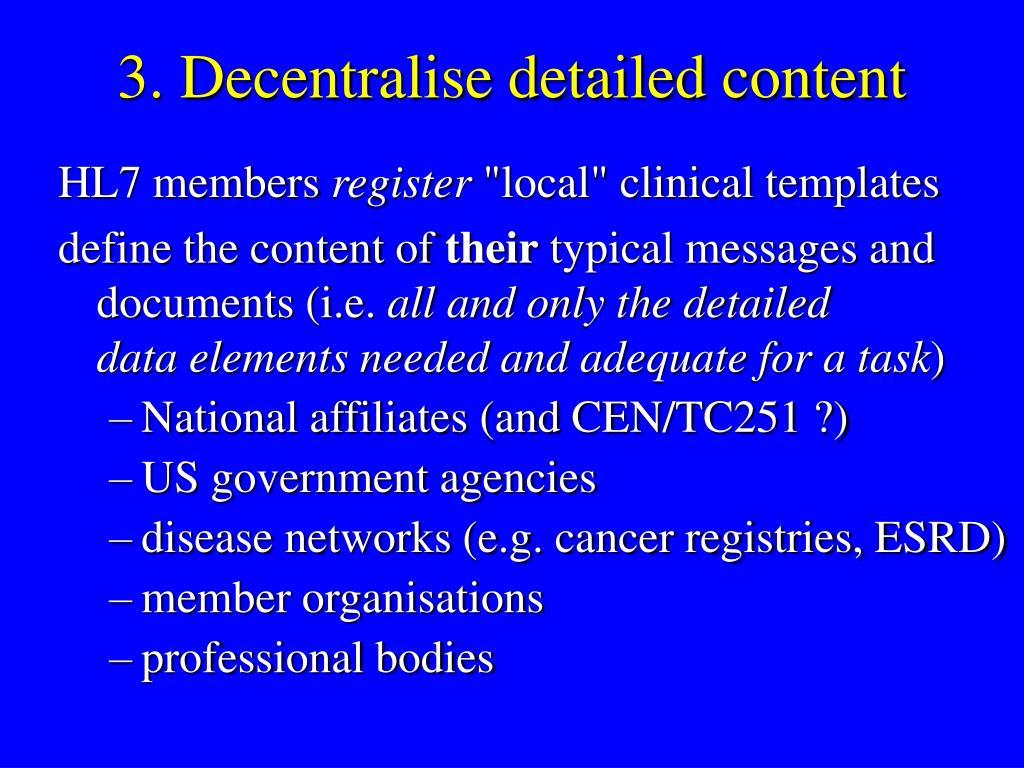 3. Decentralise detailed content