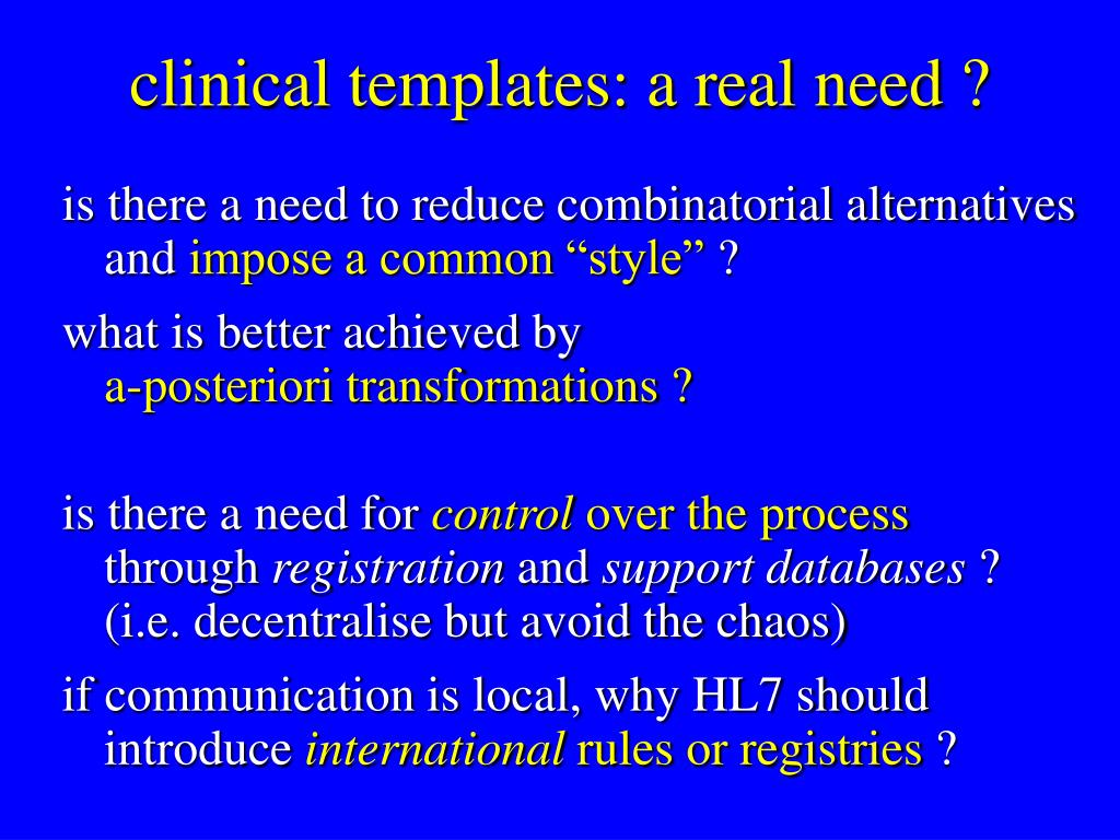 clinical templates: a real need ?