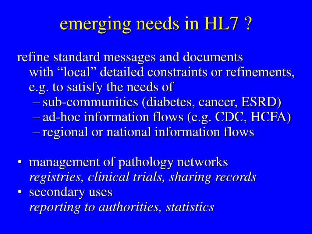 emerging needs in HL7 ?