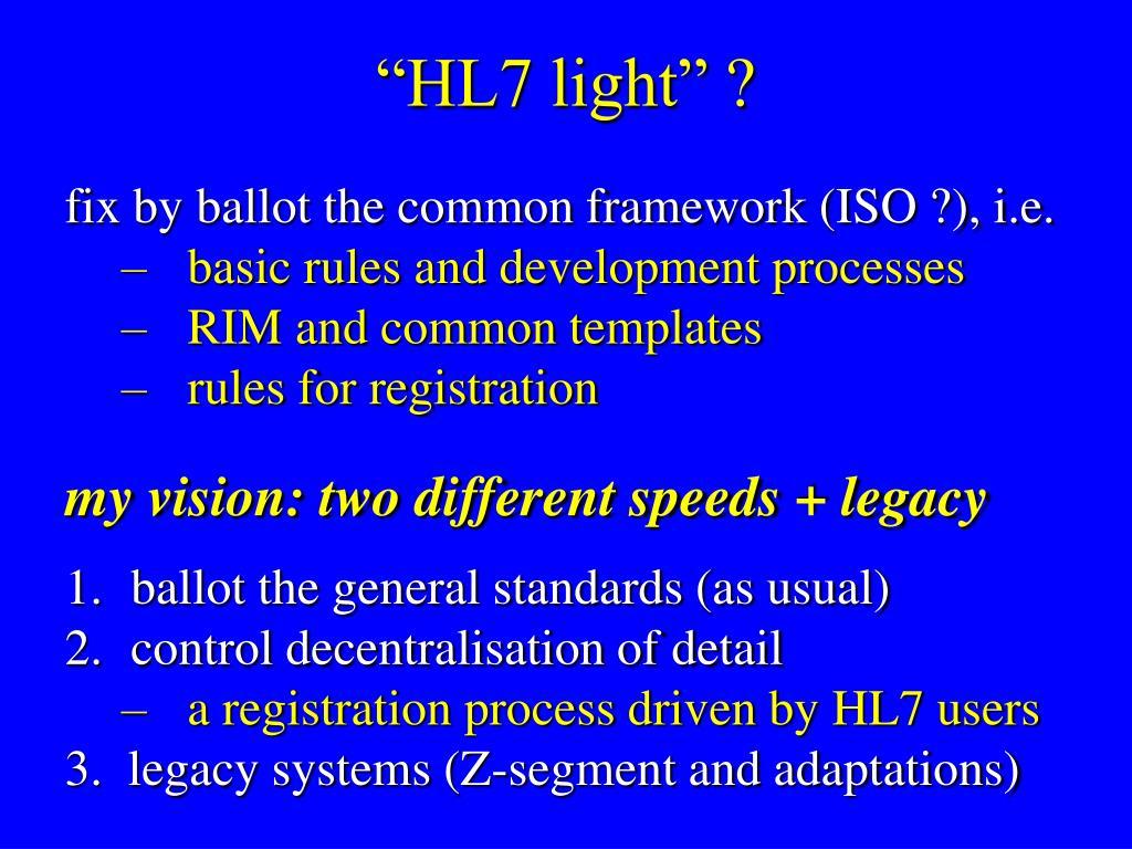 """HL7 light"" ?"