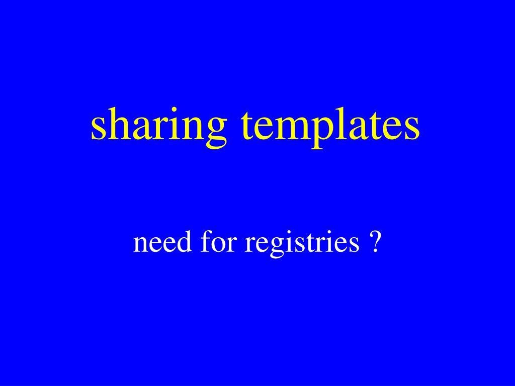 sharing templates