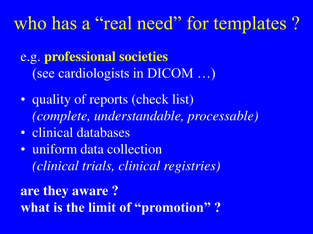 """who has a """"real need"""" for templates ?"""