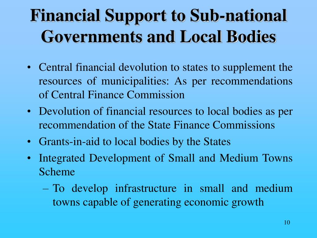 Financial Support to Sub-national Governments and Local Bodies