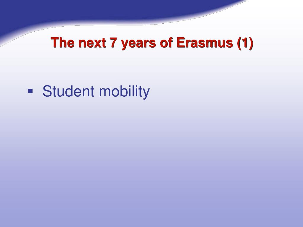 The next 7 years of Erasmus (1)