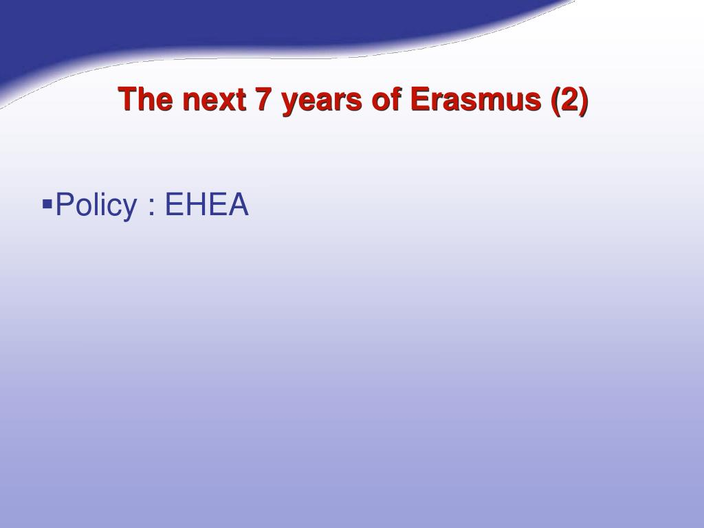 The next 7 years of Erasmus (2)