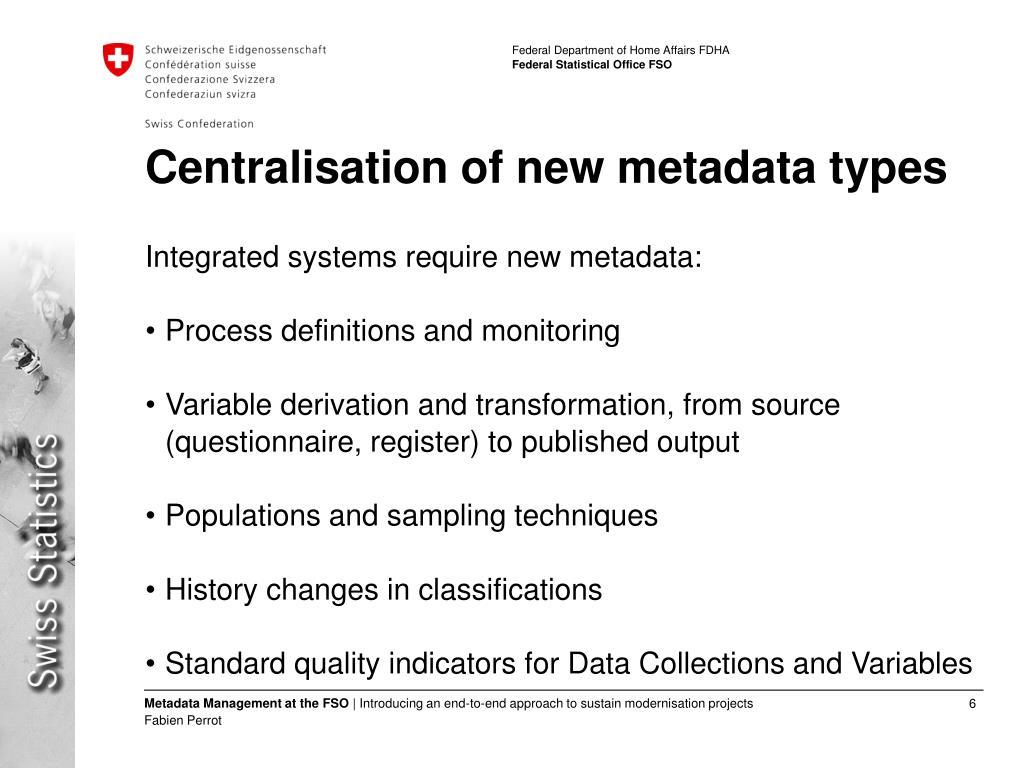 Centralisation of new metadata types