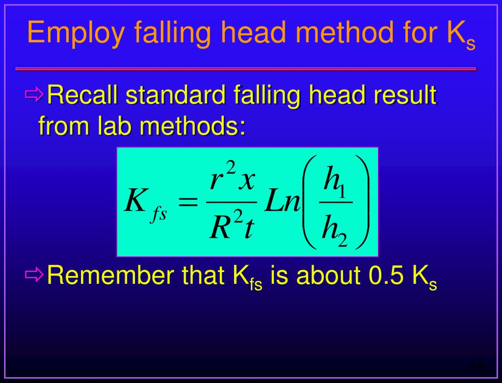 Employ falling head method for K