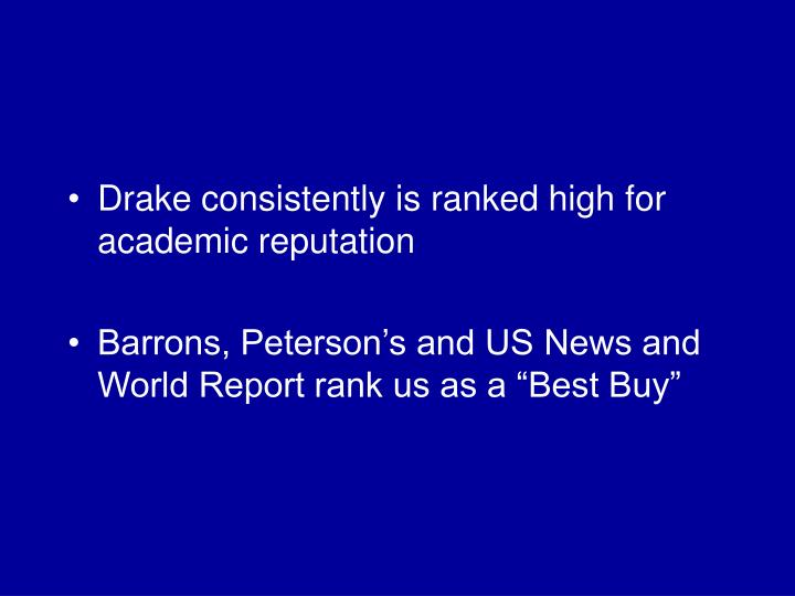 Drake consistently is ranked high for academic reputation