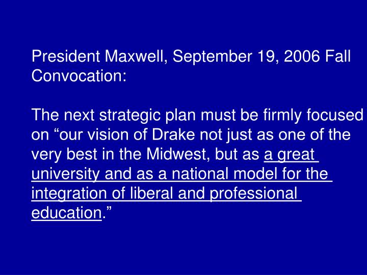 President Maxwell, September 19, 2006 Fall