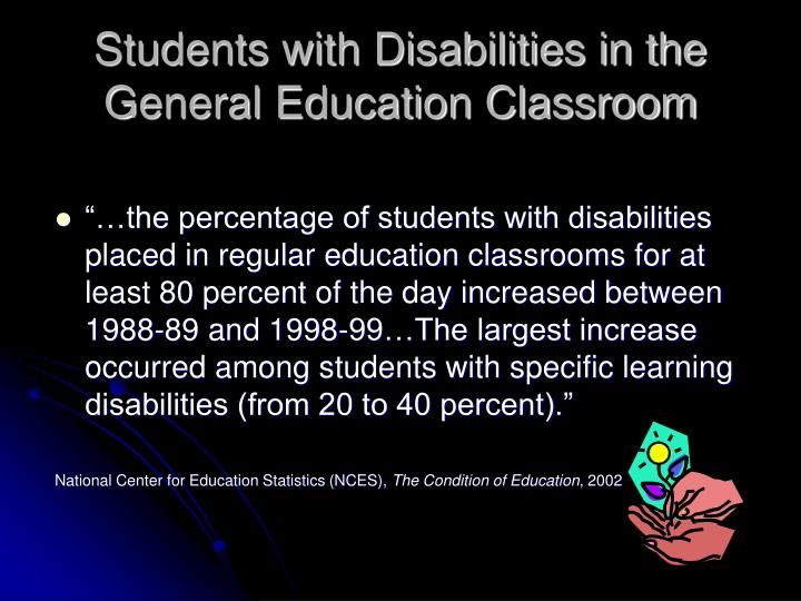 Students with Disabilities in the General Education Classroom